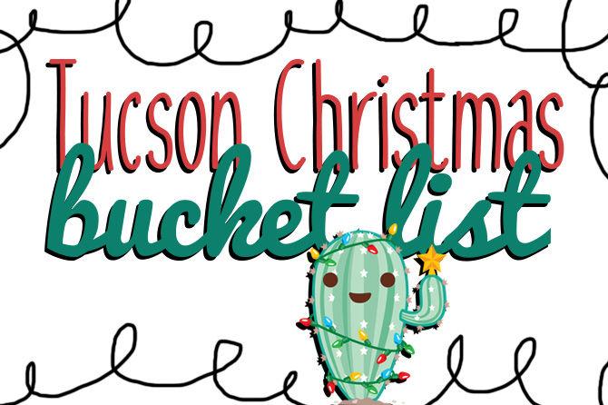 Tucson Christmas bucket list