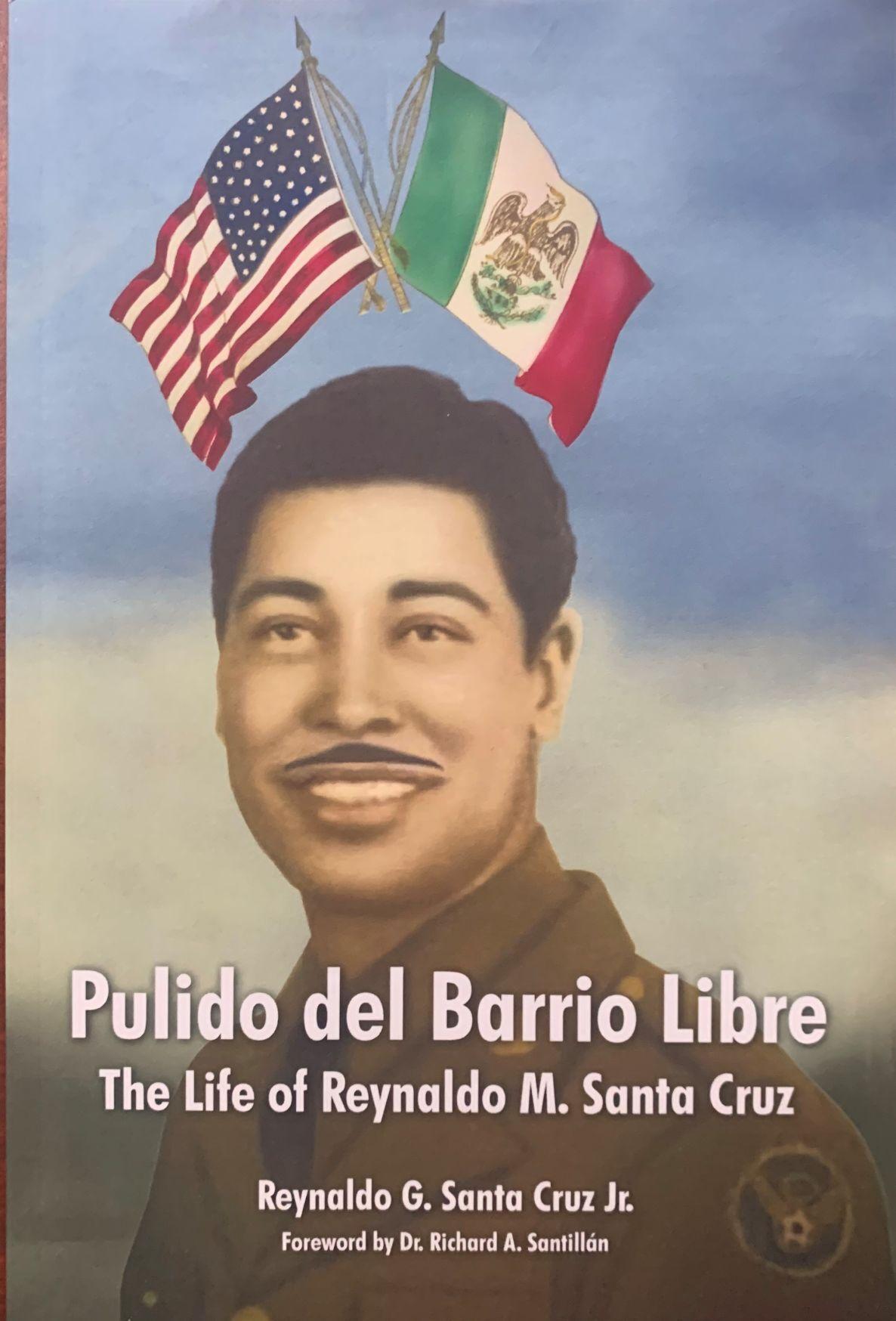 Pulido del Barrio Libre: The Life of Reynaldo M. Santa Cruz