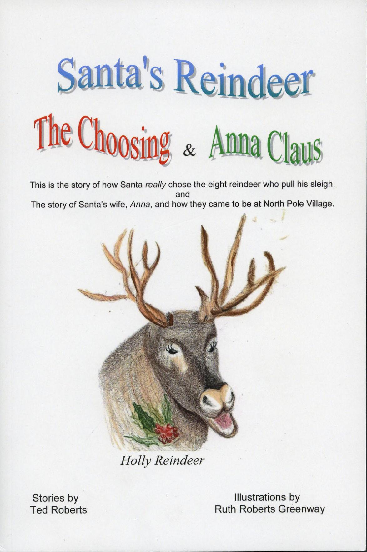 Santa's Reindeer: The Choosing & Anna Claus