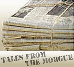 Tales from the Morgue
