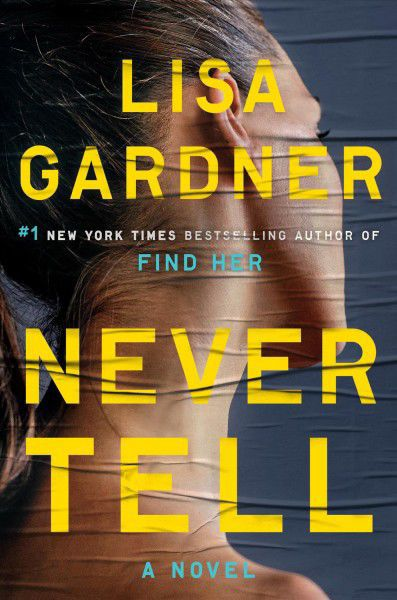 """Never Tell"" by Lisa Gardner"