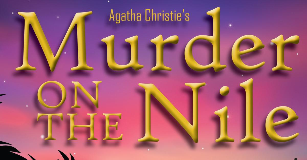 Agatha Christie's Murder on the Nile — Arizona Rose Theatre