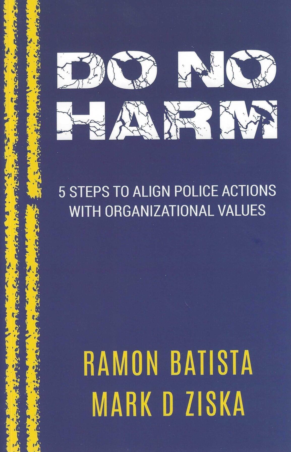 Do No Harm: 5 Steps to Align Police Actions with Organizational Values
