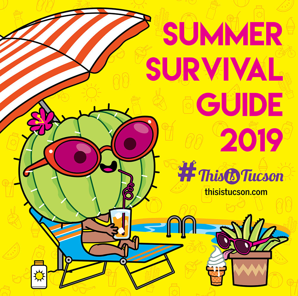 #ThisIsTucson 2019 Summer Survival Guide