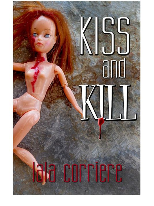 """Kiss and Kill"" by Lala Corriere"