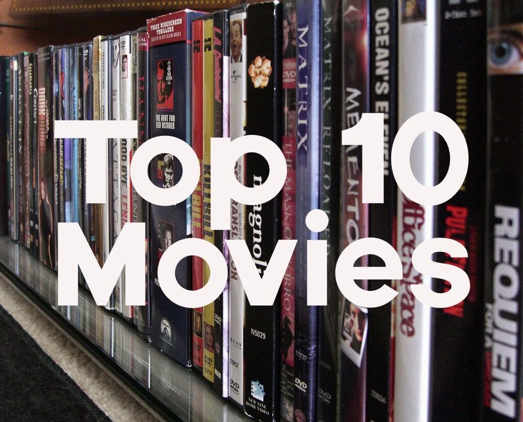 Top 10 Movies (According to Sam)