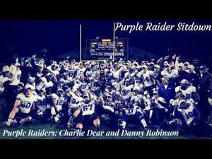 Purple Raider Sitdown: Charlie Dear and Danny Robinson