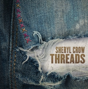 "Sheryl Crow ""Threads"""