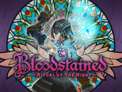 """Bloodstained: Ritual of the Night"""