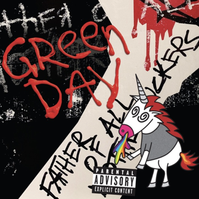 """""""Father of All..."""" by Green Day"""