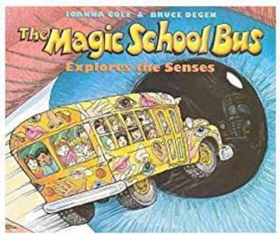FOWLER CHILDREN'S BOOKS: The Magic School Bus Explores the Senses