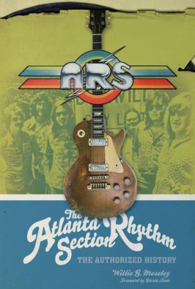 BOOK REVIEW: The Atlanta Rhythm Section by Willie G. Moseley