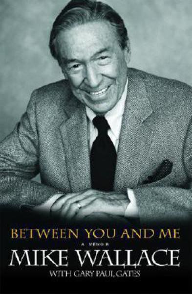 Between You and Me: Mike Wallace