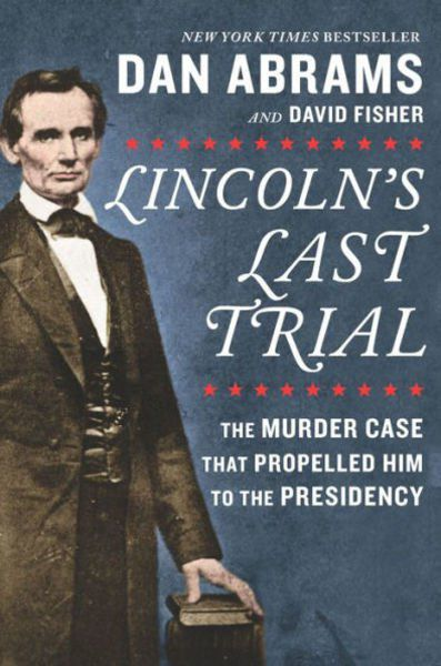 prairie defender the murder trials of abraham lincoln