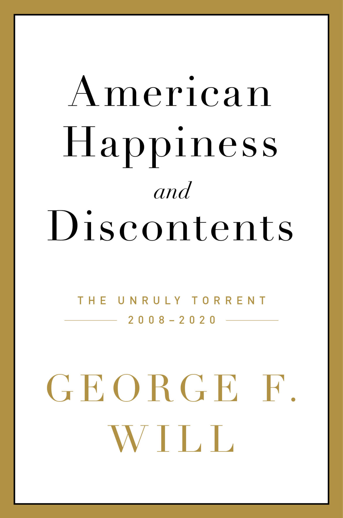 George F. Will - American Happiness