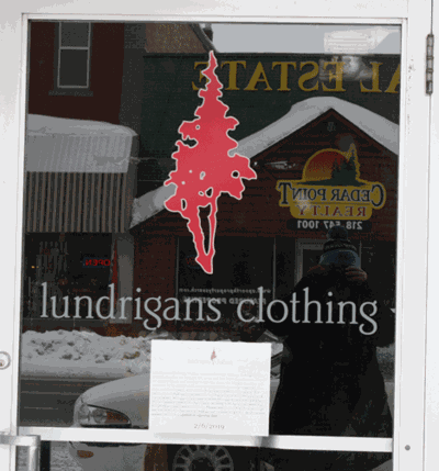 The doors at Lundrigans Clothing have been locked since Jan. 6. A sign on the door states the store will remain closed until all the inventory is removed, the store is cleaned and new spring inventory is in place.