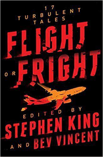 Paperback (June 4) 'Flight or Fright' edited by Stephen King and Bev Vincent