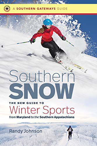 'Southern Snow: The New Guide to Winter Sports from Maryland to the Southern Appalachians'