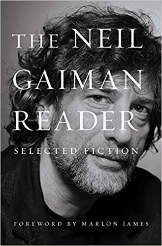 'The Neil Gaiman Reader: Selected fiction' by Neil Gaiman