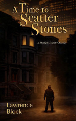 'A Time to Scatter Stones: A Matthew Scudder novella' by Lawrence Block