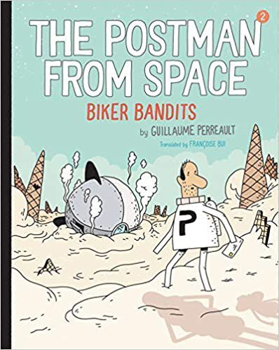 'The Postman From Space: The Biker Bandits' by Guillame Perreault