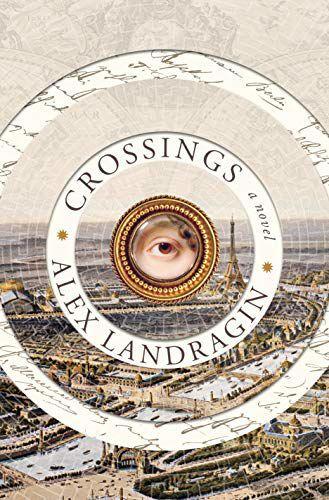 'Crossings, a novel,' by Alex Landragin
