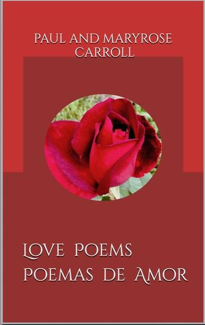 'Love Poems — Poemas de Amor' by Paul and Maryrose Caroll is available at the Todd General Store and online.