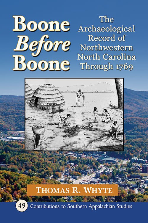 'Boone before Boone: The Archaeological Record of Northwestern North Carolina Through 1769""