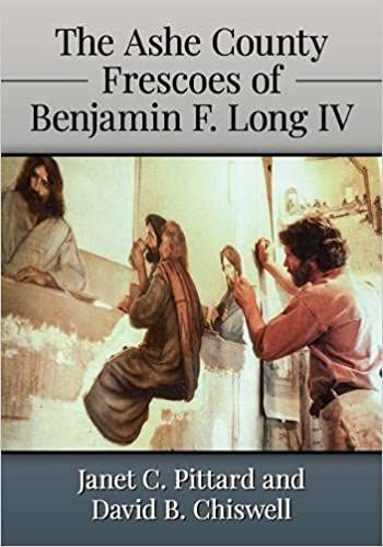 'The Ashe County Frescoes of Benjamin F. Long IV'