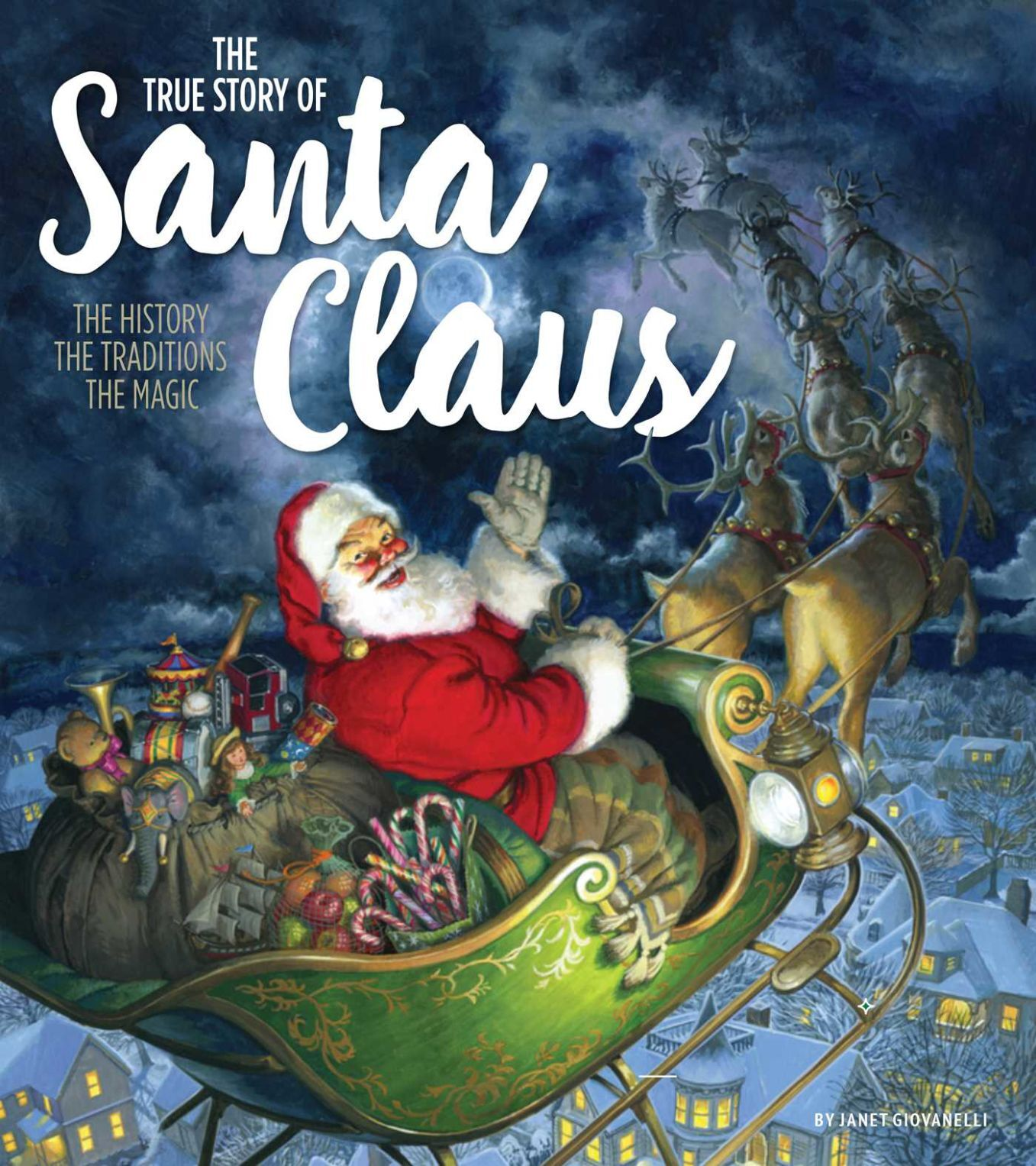 'The True Story of Santa Claus: The History, The Traditions, The Magic'
