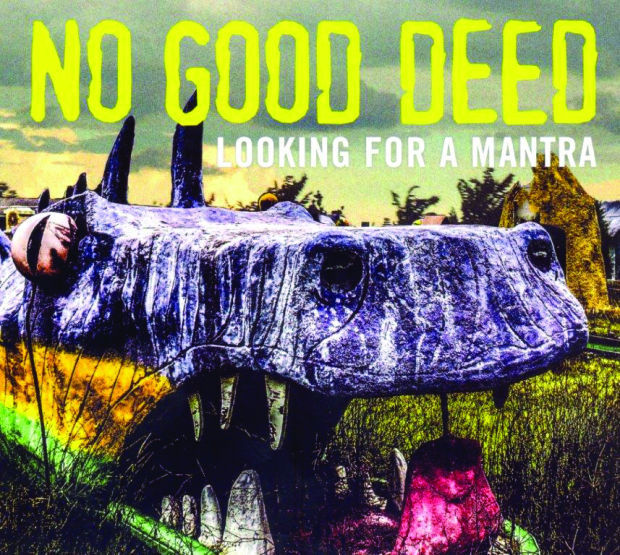 """No Good Deed """"Looking for Mantra"""""""