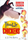 """""""Trouble with Chickens"""""""