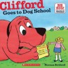 """Clifford Goes to Dog School"""