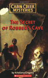 """Cabin Creek Mysteries: The Secret of Robber's Cave"""