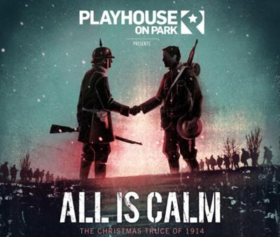In West Hartford, Playhouse on Park to stream 'All Is Calm: The Christmas Truce of 1914'