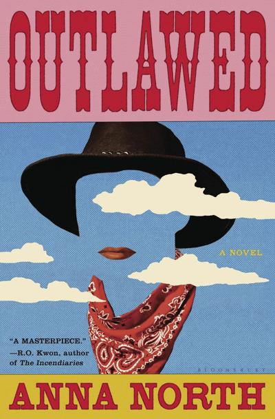 """""""Outlawed"""" by Anna North"""