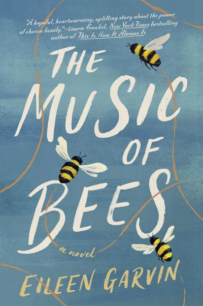 """The Music of Bees: A Novel"" by Eileen Garvin"