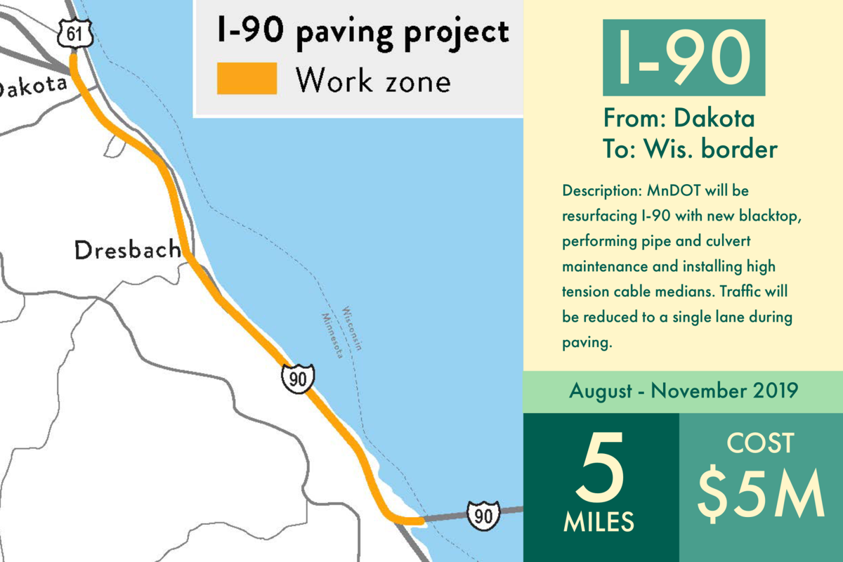 A gallery of all the road projects planned for 2019 | Local ... on us 30 road map, i-90 today, interstate 90 wisconsin map, sr 99 road map, route 20 road map, i90 road map, us 20 road map, i 10 road map, highway 50 road map, i-90 corridor, i-70 road map, i-57 road map, i-72 road map, i-93 boston map, interstate 5 road map, route 90 map, i 90 tollway map, i-90 traffic cameras, i-90 weather conditions, pennsylvania turnpike road map,