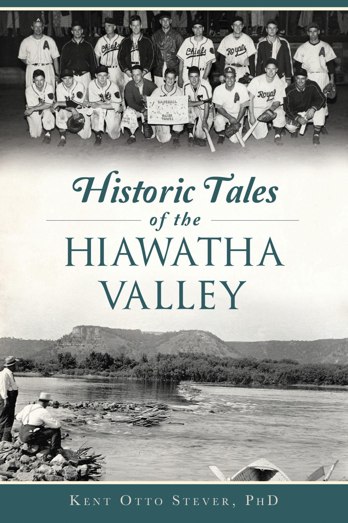 Historic Tales of the Hiawatha Valley