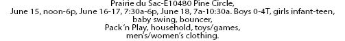 Prairie du Sac-E10480 Pine Circle, June 15, noon-6p, June 16-17