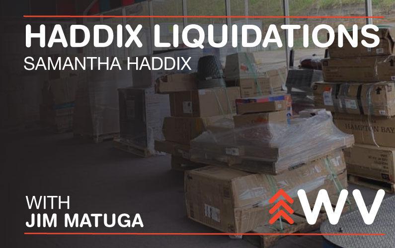 Episode 180 Haddix Liquidations