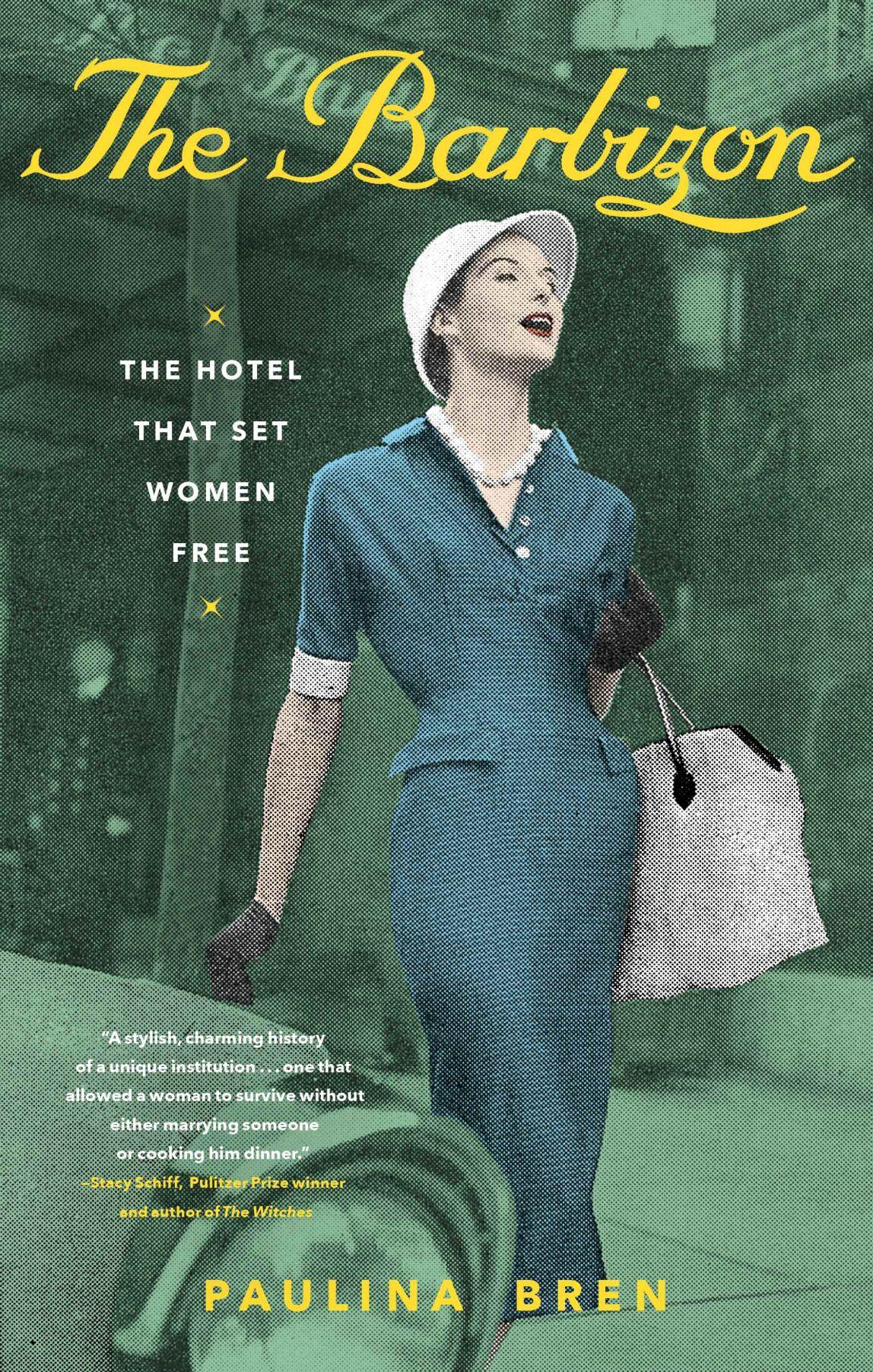 """The Barbizon: The Hotel That Set Women Free"""